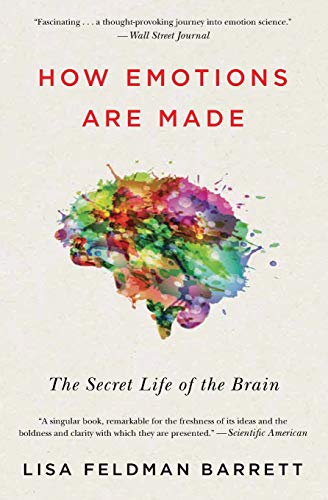 Compare Textbook Prices for How Emotions Are Made: The Secret Life of the Brain Illustrated Edition ISBN 9781328915436 by Barrett Ph.D, Prof. Lisa Feldman