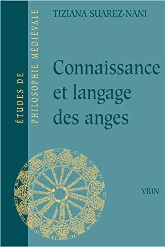 Connaissance Et Langage Des Anges Selon Thomas d'Aquin Et Gilles de Rome (Etudes De Philosophie Medievale, Band 85)