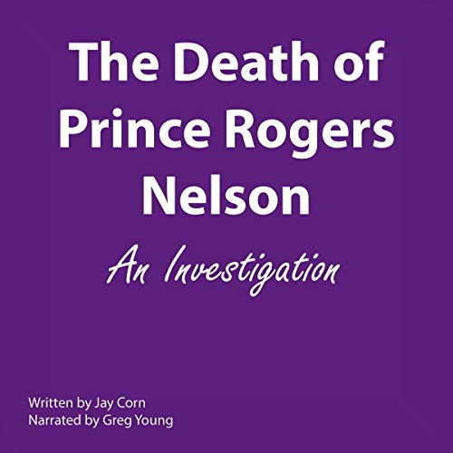 The Death of Prince Rogers Nelson: An Investigation cover art