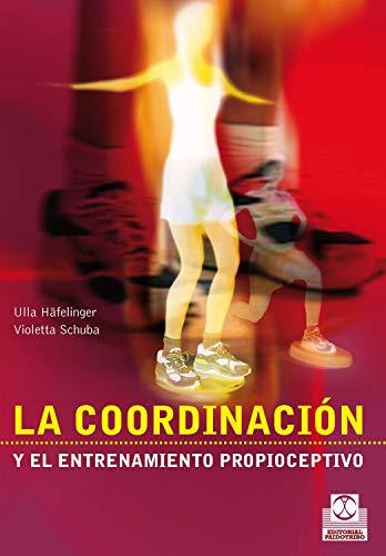 La coordinación y el entrenamiento propioceptivo (Bicolor) (Entrenamiento Deportivo)