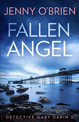 Fallen Angel: An utterly gripping crime thriller packed with mystery and suspense for 2020 (Detective Gaby Darin, Book 3) by [Jenny O'Brien]