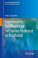 Community Resilience to Sectarian Violence in Baghdad (Peace Psychology Book Series)