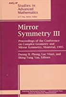 Mirror Symmetry III: Proceedings of the Conference on Complex Geometry and Mirror Symmetry, Montreal, 1995 (Ams/Ip Studies in Advanced Mathematics)