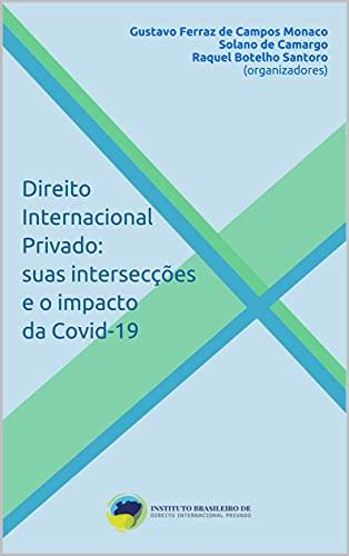 Direito Internacional Privado: suas intersecções e o impacto da Covid-19 (Coleção de Direito Internacional Privado)