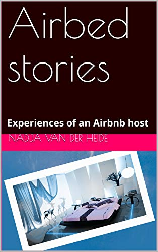 Airbed stories: Experiences of an Airbnb host (English Edition)