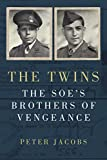 The Twins: The SOE's Brothers of Vengeance (English Edition)