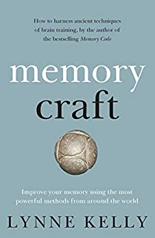 Memory Craft: Improve your memory using the most powerful methods from around the world by [Kelly Lynne]