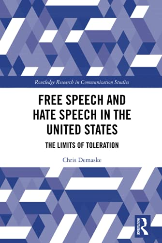 Compare Textbook Prices for Free Speech and Hate Speech in the United States Routledge Research in Communication Studies 1 Edition ISBN 9780367496098 by Demaske, Chris