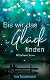 Bis wir das Glück finden (Woodlake Love 1)