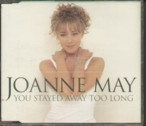 You Stayed Away Too Long By Joanne May (1997-03-10)