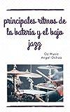 principales ritmos de la batería y bajo jazz: licenciatura en música