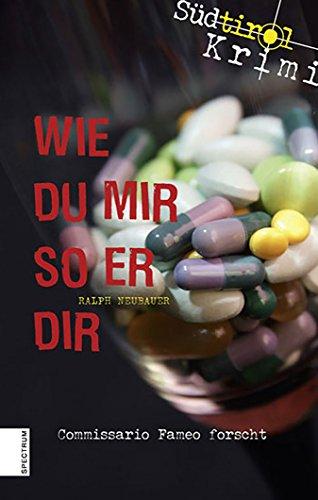 Wie du mir so er dir: Südtirolkrimi Band 3