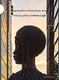 Spiritualità e femminismo nero nell'arte pubblica di Simone Leigh