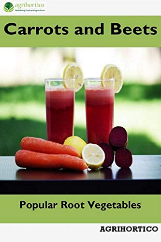 Carrots and Beets: Popular Root Vegetables (English Edition)