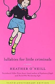 Lullabies for Little Criminals  A Novel