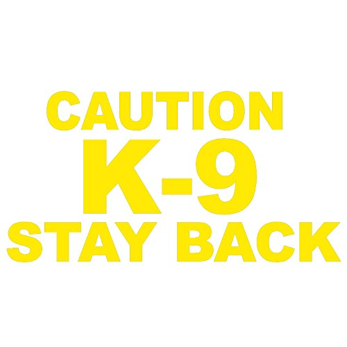 StickerDad Caution K-9 Stay Back V1 Vinyl Decal - Size: 6', Color: Yellow - Windows, Walls, Bumpers, Laptop, Lockers, etc.