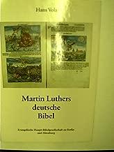 Martin Luthers deutsche Bibel: Entstehung u. Geschichte d. Lutherbibel (German Edition)