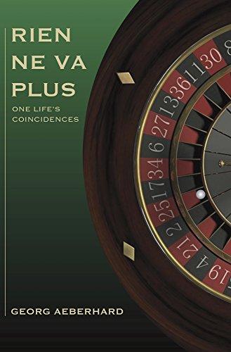Rien Ne Va Plus: One Life's Coincidences (English Edition)