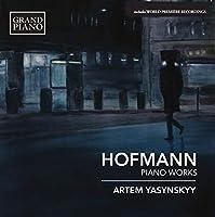 Hofmann: Piano Works