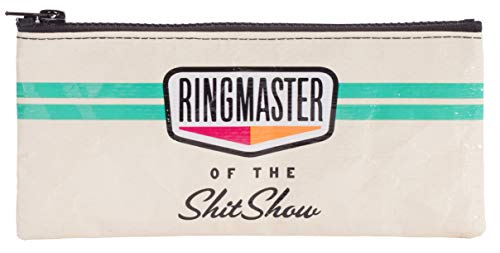 Blue Q Pencil Case, Ringmaster of the Shit Show. Hefty Zipper, Sturdy and Easy-to-Wipe-Clean, Made from 95% Recycled Material, Great for Organizing Larger Bags -- Store Makeup, Chargers, Receipts, Pencils and more. Measures 4.25'h x 8.5'w