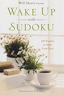 Will Shortz Presents Wake Up with Sudoku: 100 Puzzles to Start Your Day