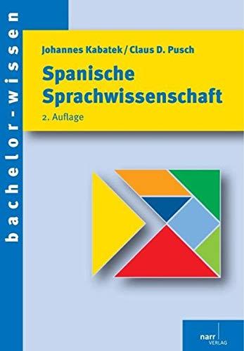 Spanische Sprachwissenschaft: Eine Einführung: Eine Einfhrung (bachelor-wissen)