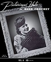 Picturesque Hats in Hand Crochet -- Patterns for Vintage 1930s Hats and Muff (Vol 6)