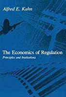 The Economics of Regulation: Principles and Institutions (The MIT Press)