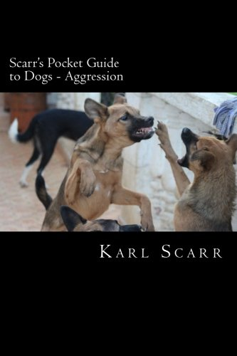 Free Download Ebook Scarr's Pocket Guide to Dogs - Aggression