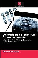 Odontologia Forense: Um futuro emergente: A Importância da Medicina Legal Dentária na Identificação Humana