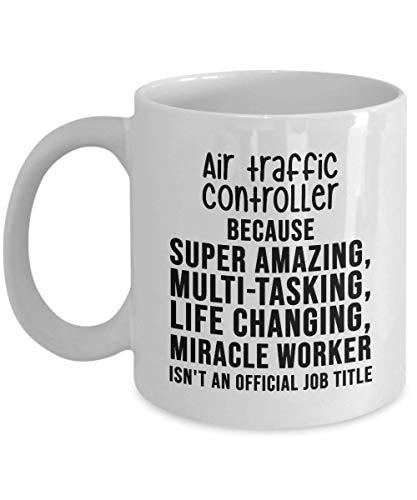 N / A Air Traffic Controller Kaffeetasse - Ist Keine offizielle Berufsbezeichnung - Einzigartige Geschenkidee Geburtstagsgeschenk Neuheit Kaffeetasse Für Männer Frauen Vielen Dank Wertschätzung