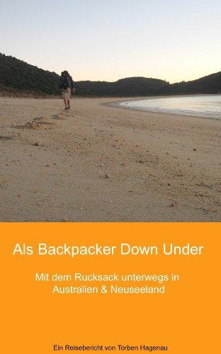 Als Backpacker Down Under: Mit dem Rucksack unterwegs in Australien & Neuseeland