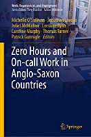 Zero Hours and On-call Work in Anglo-Saxon Countries (Work, Organization, and Employment)