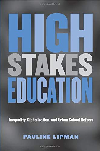 High Stakes Education (Critical Social Thought)