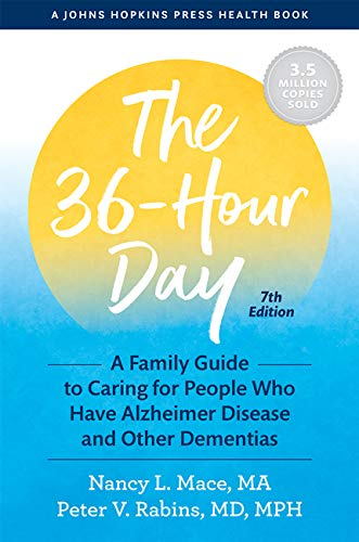 The 36-Hour Day: A Family Guide to Caring for People Who Have Alzheimer Disease and Other Dementias (A Johns Hopkins Press Health Book) (English Edition)