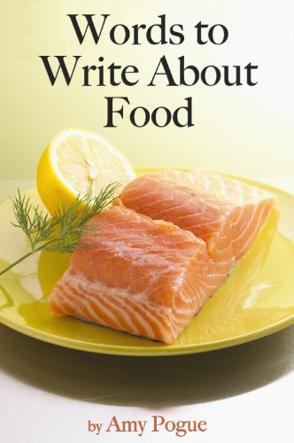 Words to Write About Food: Thousands of Words for Product Descriptions & Restaurant Reviews (English Edition)