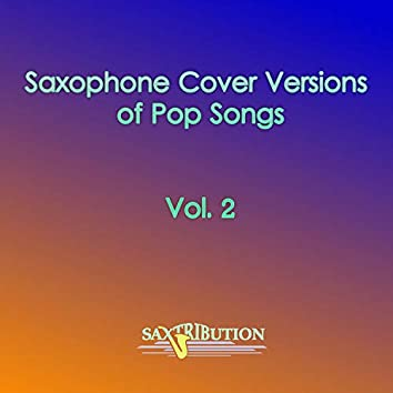 Saxophone Cover Versions of Pop Songs, Vol. 2