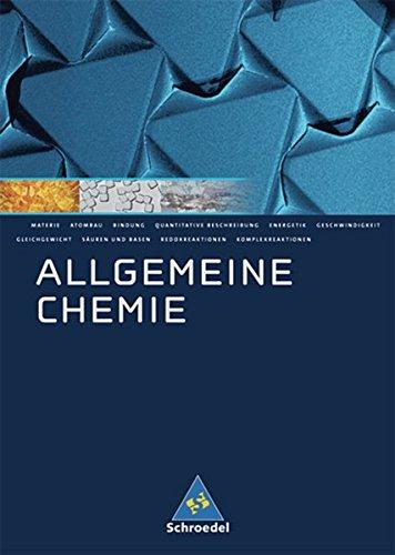 Allgemeine Chemie - Sekundarstufe II: Allgemeine Chemie: Schülerband (Allgemeine und Organische Chemie, Band 1)