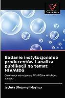 Badanie instytucjonalne producentów i analiza publikacji na temat HIV/AIDS