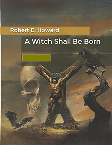 A Witch Shall be Born Annotated (English Edition)