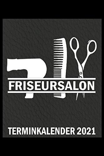 Friseursalon Terminkalender 2021: Friseursalon Terminplaner - Toller linierter Friseur Terminplaner - 150 linierte Seiten um Termine festzuhalten | Ca. Din A5 | Geschenk für die Friseurin & Barber.