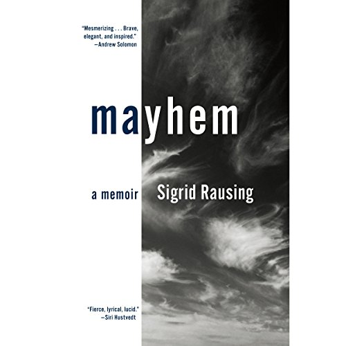 Mayhem     A Memoir              Written by:                                                                                                                                 Sigrid Rausing                               Narrated by:                                                                                                                                 Maggie Gyllenhaal                      Length: 5 hrs and 55 mins     Not rated yet     Overall 0.0