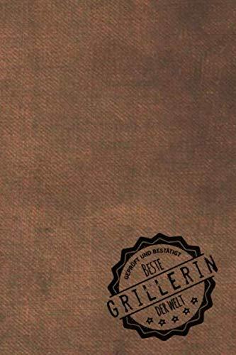 Geprüft und Bestätigt beste Grillerin der Welt: Notizbuch inkl. To Do Liste | Das perfekte Geschenkbuch für Frauen, die Grillmeister sind | Geschenkidee | Geschenke | Geschenk