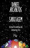 Sabotagem (PARTE UM): Uma história de Among Us (Fanfics Livro 1)