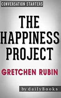Conversations on The Happiness Project: by Gretchen Rubin: Or, Why I Spent a Year Trying to Sing in the Morning, Clean My ...
