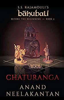 Chaturanga (Baahubali: Before the Beginning Book 2) by [Anand Neelakantan]