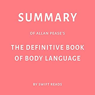 Summary of Allan Pease's The Definitive Book of Body Language by Swift Reads cover art