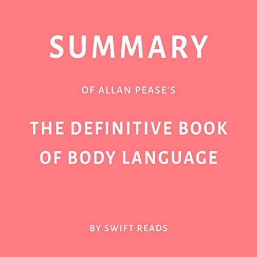 Summary of Allan Pease's The Definitive Book of Body Language by Swift Reads                   By:                                                                                                                                 Swift Reads                               Narrated by:                                                                                                                                 Sam Scholl                      Length: 23 mins     2 ratings     Overall 2.5