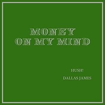 Money on My Mind (feat. Dallas James)
