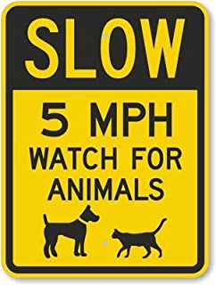 Slow - 5 MPH Watch For Animals (with Graphic) Engineer Grade Sign, 18
